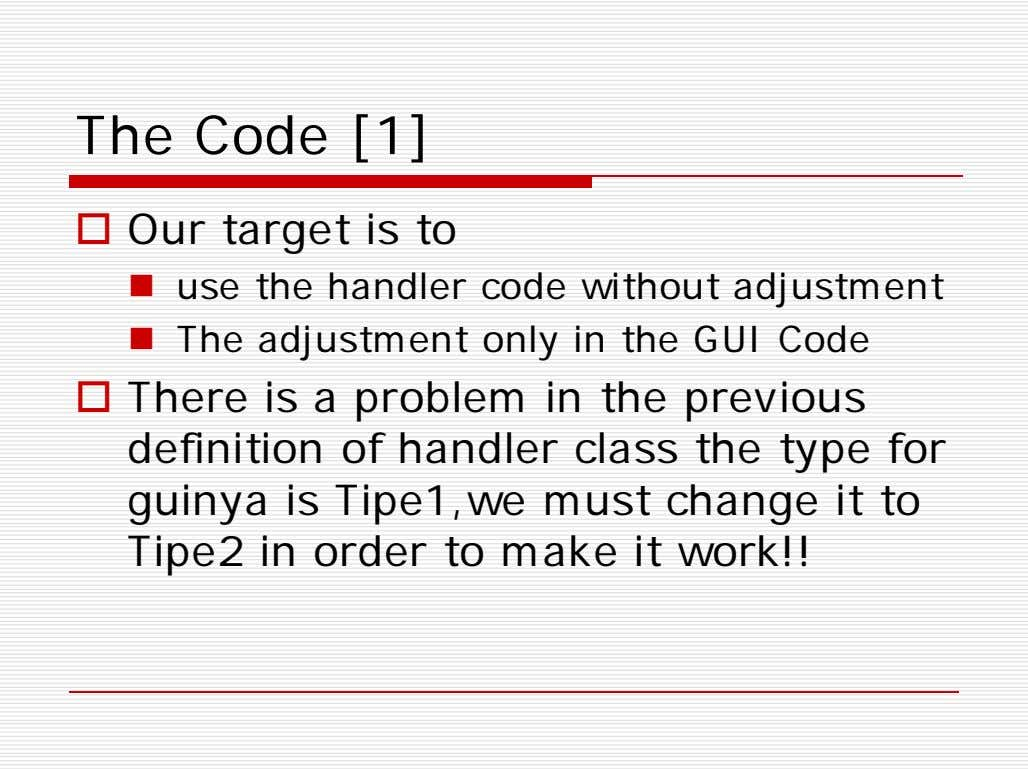 The Code [1]  Our target is to  use the handler code without adjustment