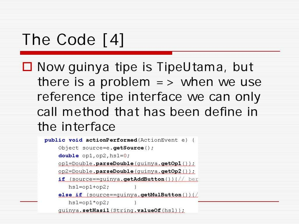 The Code [4]  Now guinya tipe is TipeUtama, but there is a problem =>