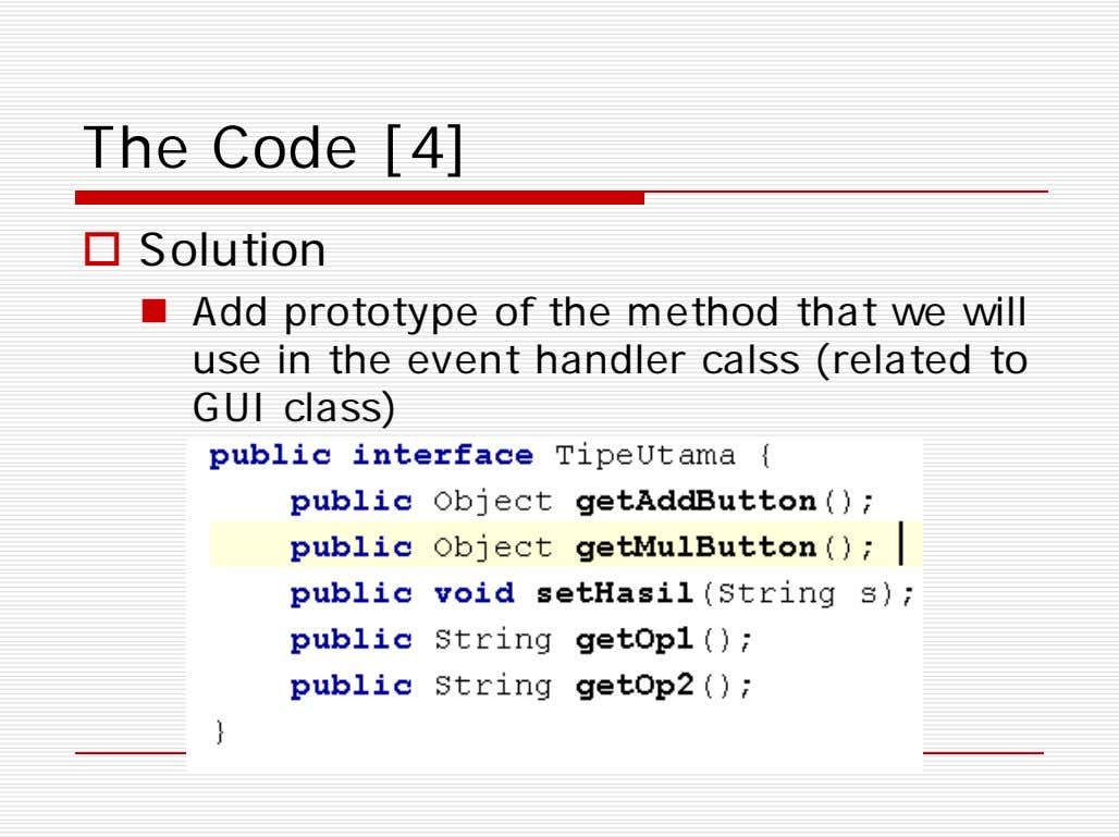 The Code [4]  Solution  Add prototype of the method that we will use
