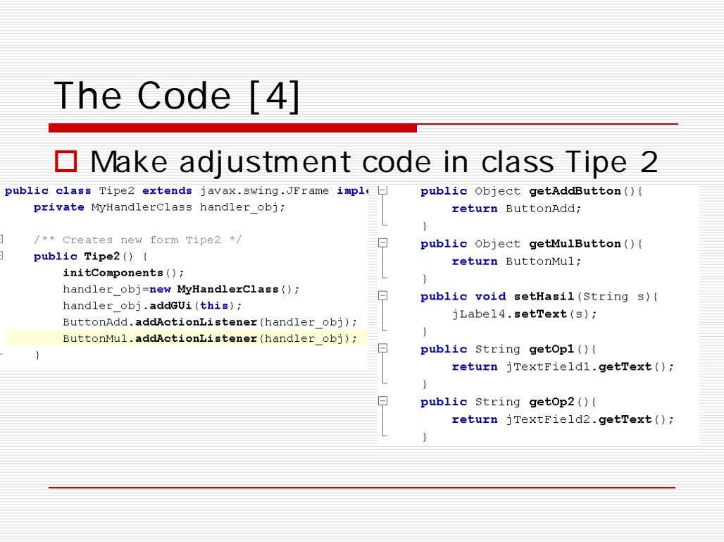 The Code [4]  Make adjustment code in class Tipe 2