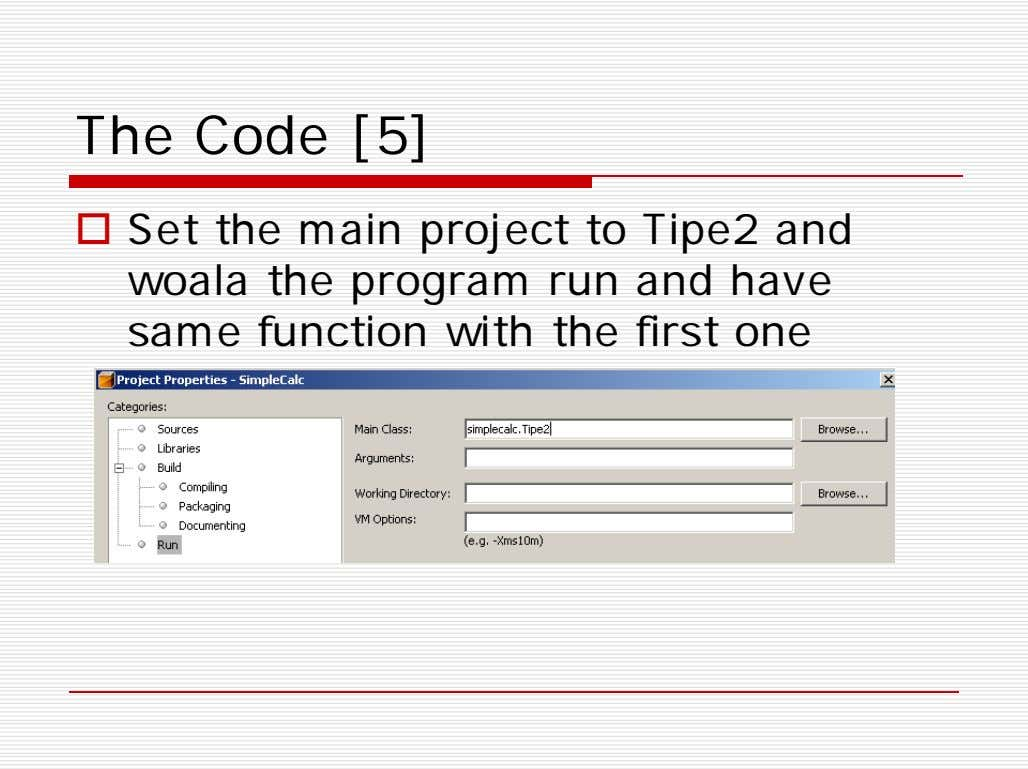 The Code [5]  Set the main project to Tipe2 and woala the program run