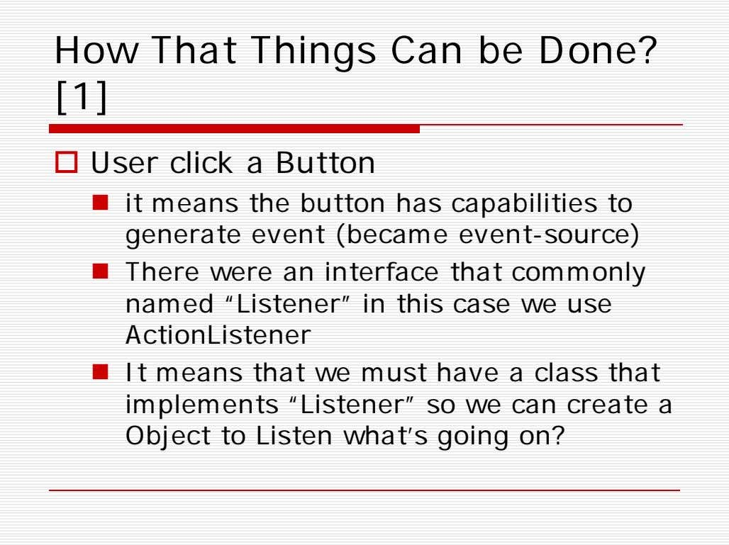 How That Things Can be Done? [1]  User click a Button  it means
