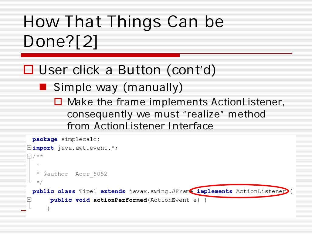 How That Things Can be Done?[2]  User click a Button (cont'd)  Simple way