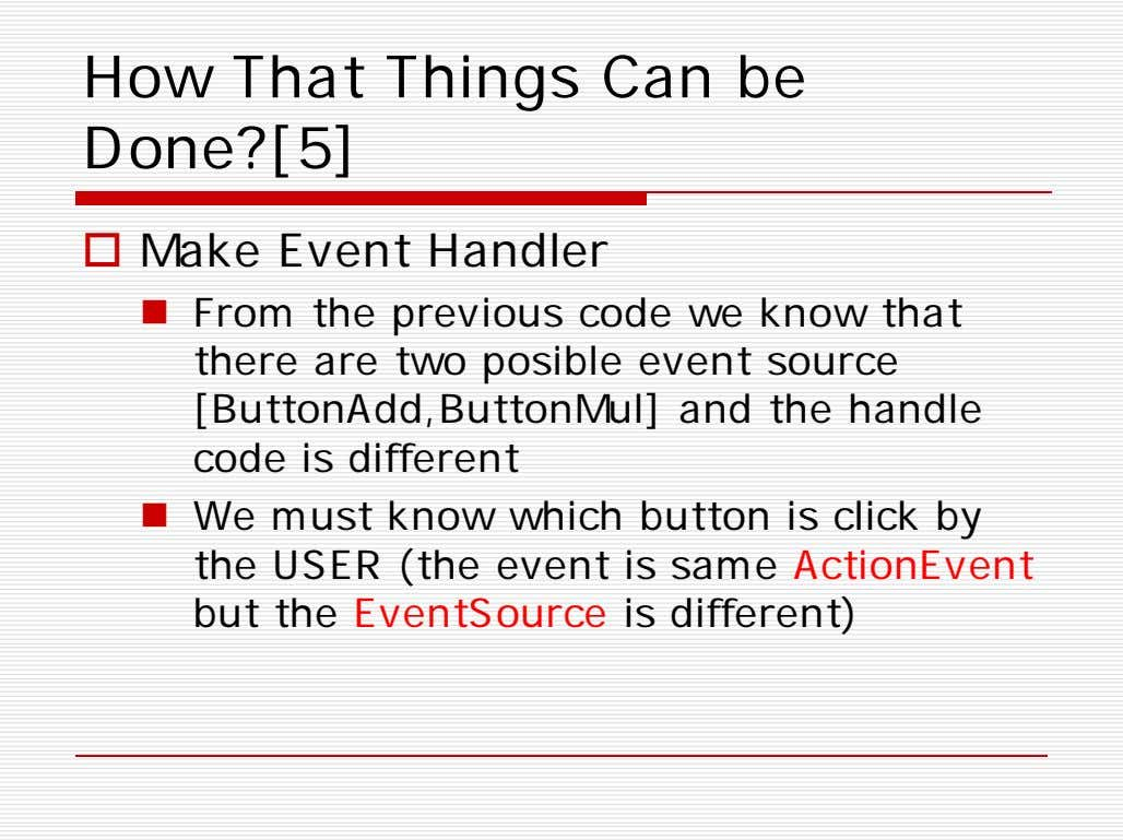 How That Things Can be Done?[5]  Make Event Handler  From the previous code