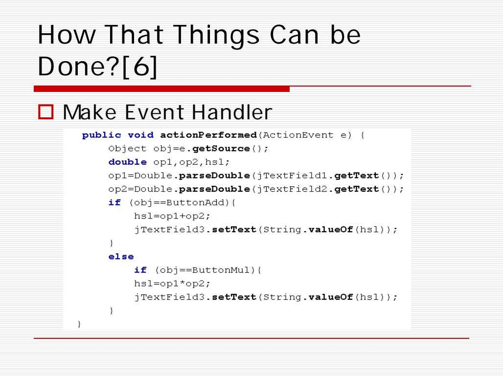 How That Things Can be Done?[6]  Make Event Handler