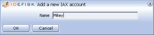 account Enter an account name and press the OK button. Each new account is added under