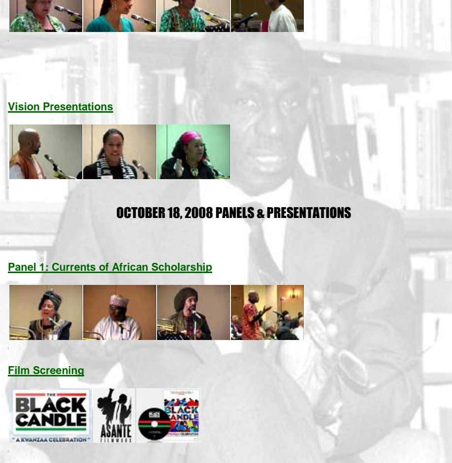 Vision Presentations OCTOBER 18, 2008 PANELS & PRESENTATIONS Panel 1: Currents of African Scholarship Film