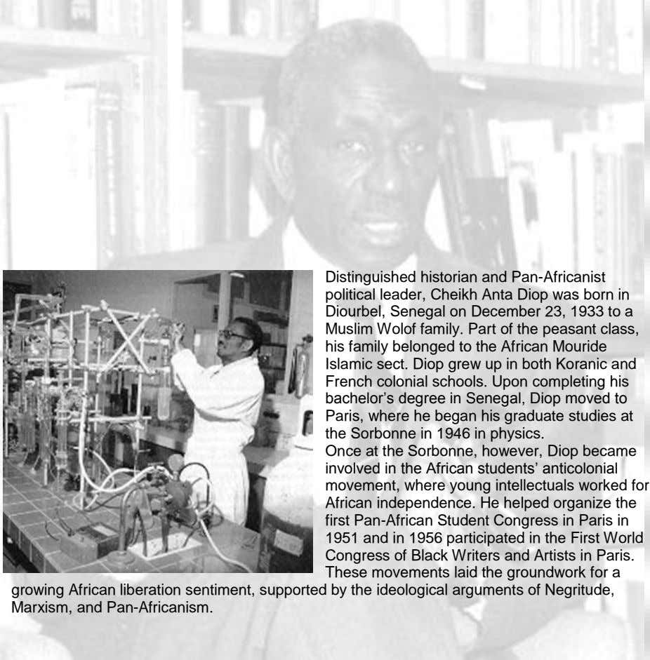 Distinguished historian and Pan-Africanist political leader, Cheikh Anta Diop was born in Diourbel, Senegal on