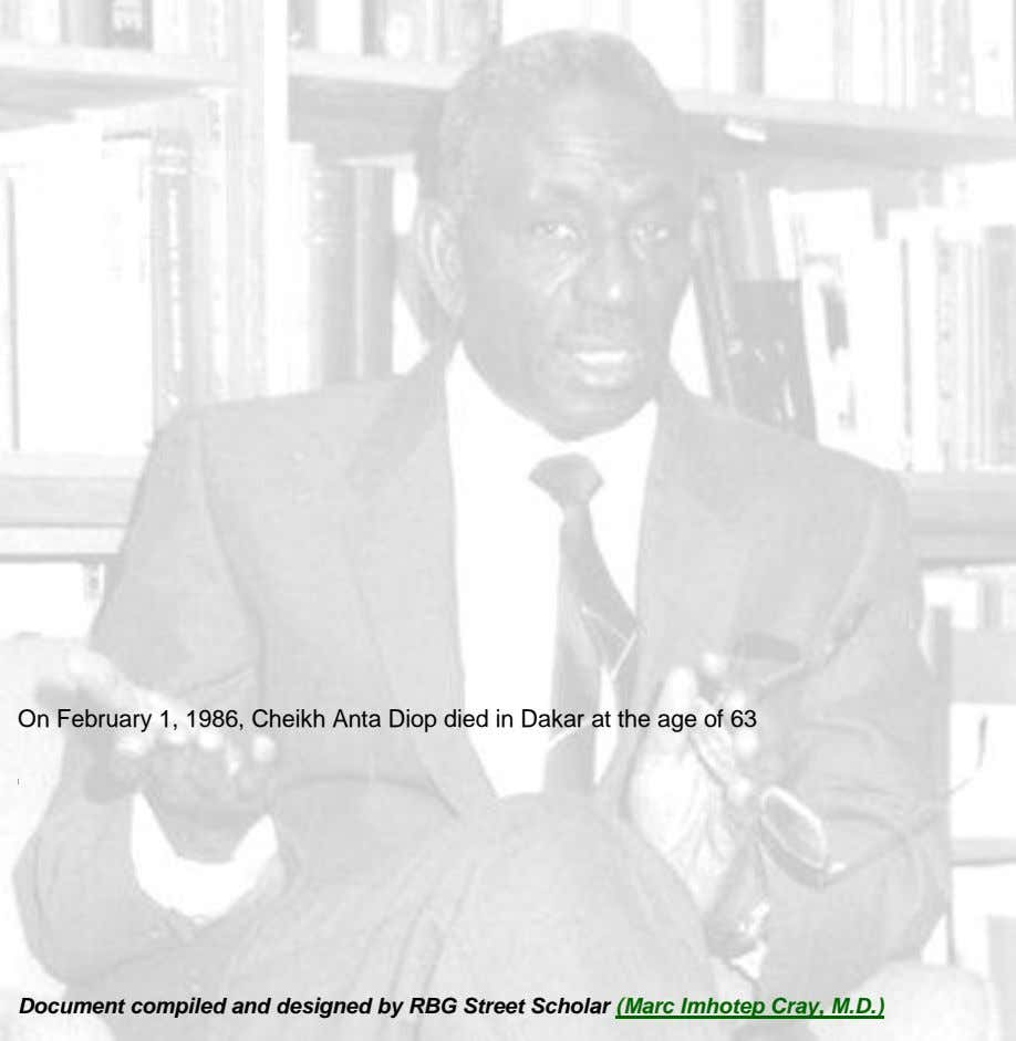 On February 1, 1986, Cheikh Anta Diop died in Dakar at the age of 63