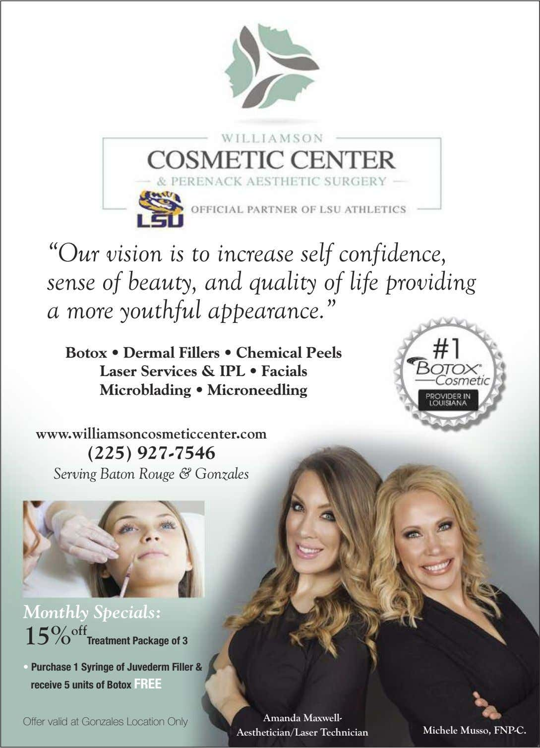"""Our vision is to increase self confidence, sense of beauty, and quality of life providing"