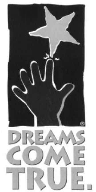 DREAMS COME TRUE, INC. SPONSORSHIP OPPORTUNITIES MUST BE 18 YEARS OF AGE TO ENTER 21st Annual