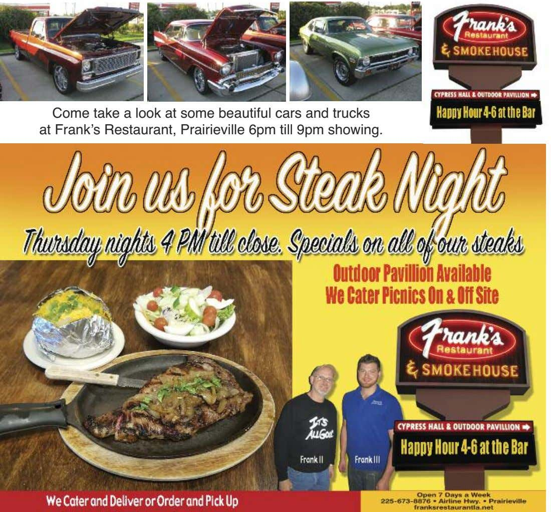 Come take a look at some beautiful cars and trucks at Frank's Restaurant, Prairieville 6pm