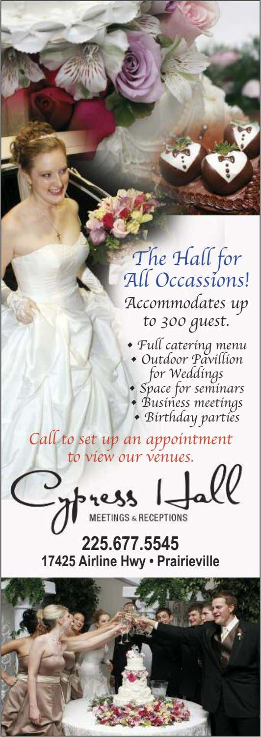 The Hall for All Occassions! Accommodates up to 300 guest. • Full catering menu •