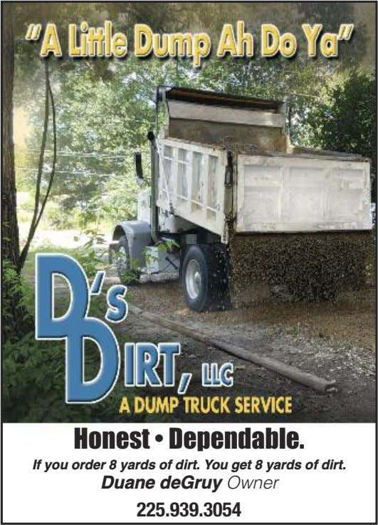 Honest • Dependable. If you order 8 yards of dirt. You get 8 yards of