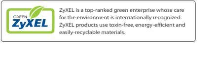ZyXEL is a top-ranked green enterprise whose care for the environment is internationally recognized. ZyXEL