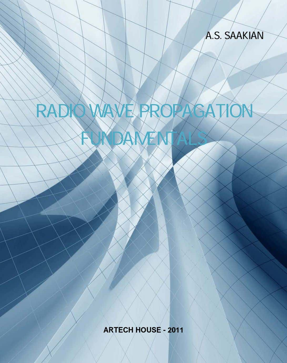 A.S. SAAKIAN RADIO WAVE PROPAGATION FUNDAMENTALS ARTECH HOUSE - 2011