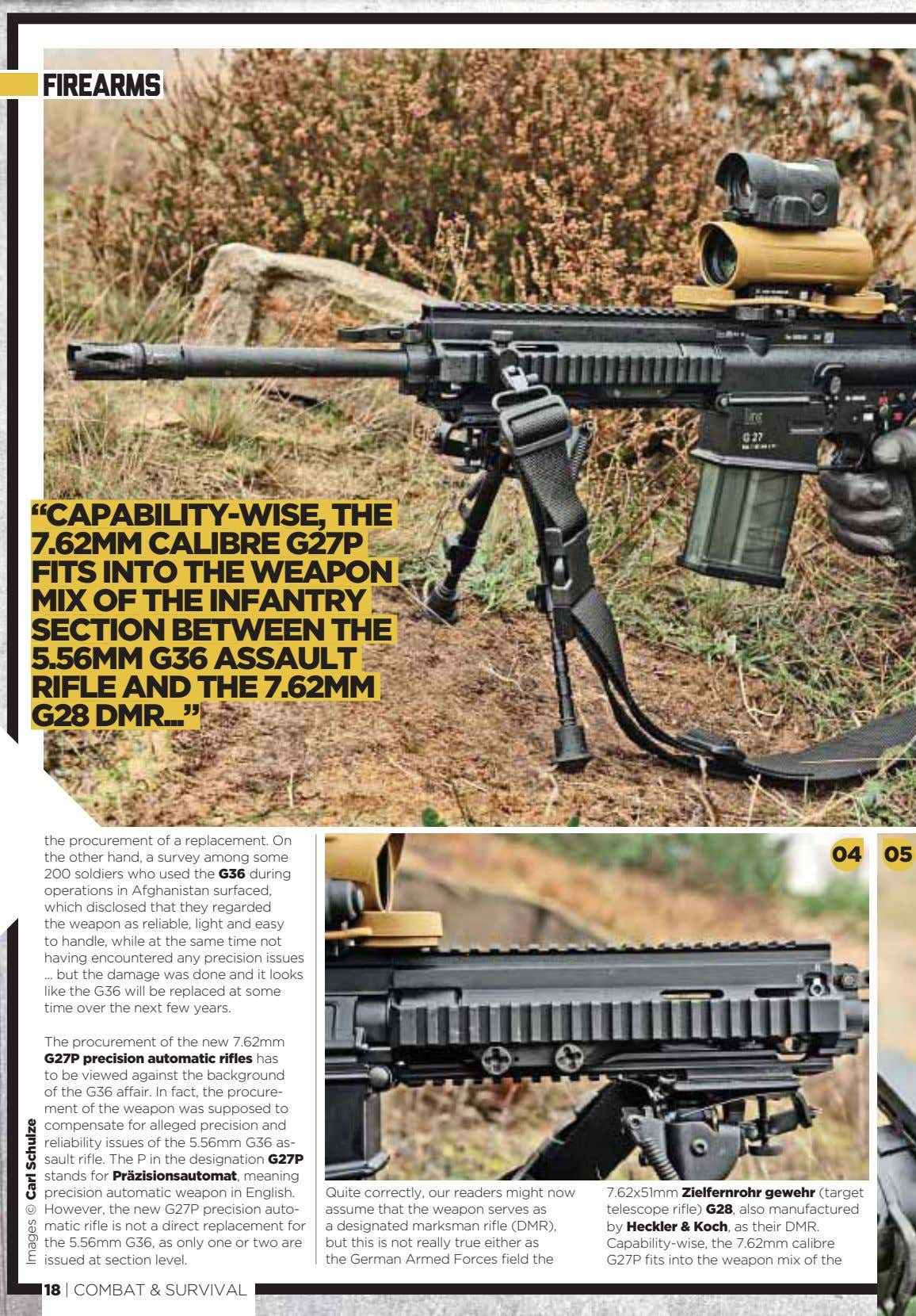 "firearms ""CAPABILITY-WISE, THE 7.62MM CALIBRE G27P FITS INTO THE WEAPON MIX OF THE INFANTRY SECTION"