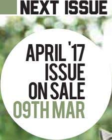 next issue April'17 Issue On Sale 09th Mar