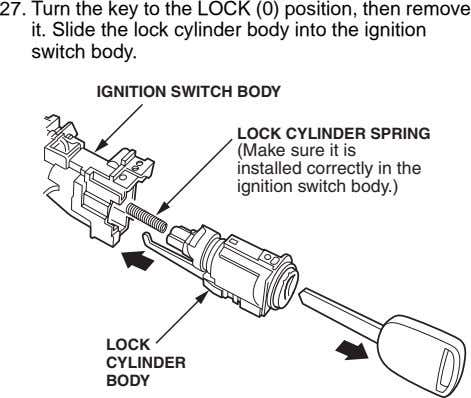 27. Turn the key to the LOCK (0) position, then remove it. Slide the lock