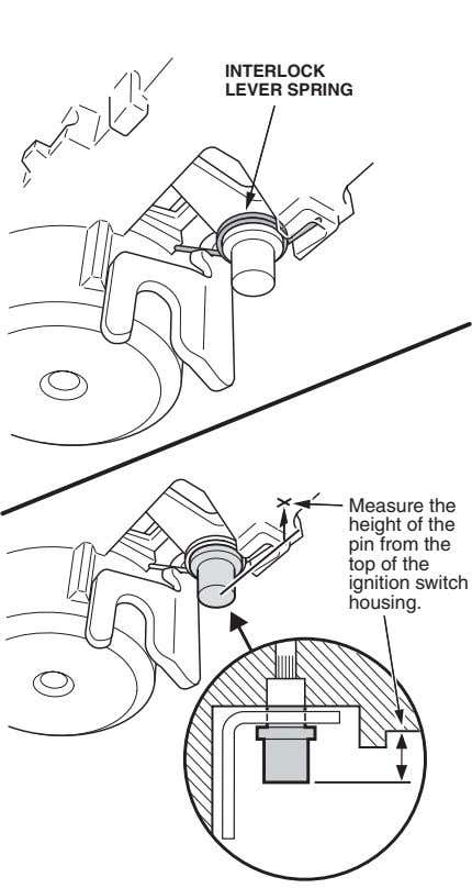 INTERLOCK LEVER SPRING Measure the height of the pin from the top of the ignition