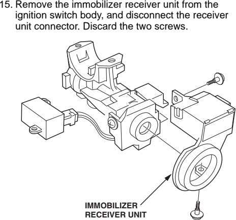 15. Remove the immobilizer receiver unit from the ignition switch body, and disconnect the receiver