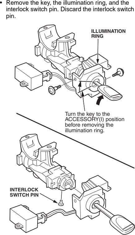 • Remove the key, the illumination ring, and the interlock switch pin. Discard the interlock