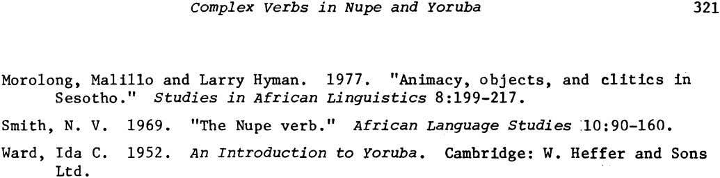 "Complex Verbs in Nupe and Yoruba 321 Moro1ong, Ma1i11o and Larry Hyman. 1977. ""Animacy, objects,"