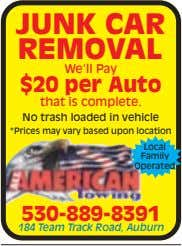 JUNK CAR REMOVAL We'll Pay $20 per Auto that is complete. No trash loaded in