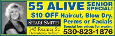 5555 ALIVEALIVE SENIORSENIOR SPECIAL!SPECIAL! $10$10 OFFOFF Haircut,Haircut, BlowBlow Dry,Dry, PermsPerms oror