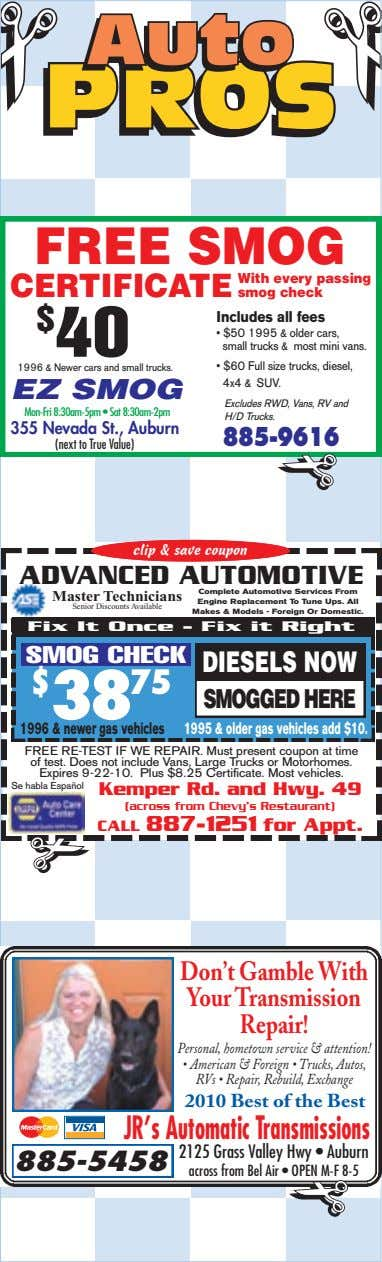 AutoAutoAuto PROSPROSPROS FREE SMOG CERTIFICATE With every passing smog check Includes all fees $ 40