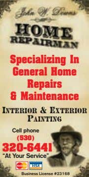 Specializing In General Home Repairs & Maintenance INTERIOR & EXTERIOR PAINTING Cell phone (530) 320-6441