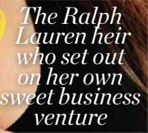 The Ralph Lauren heir who set out on her own sweet business venture