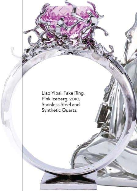 Liao Yibai, Fake Ring, Pink Iceberg, 2010, Stainless Steel and Synthetic Quartz.
