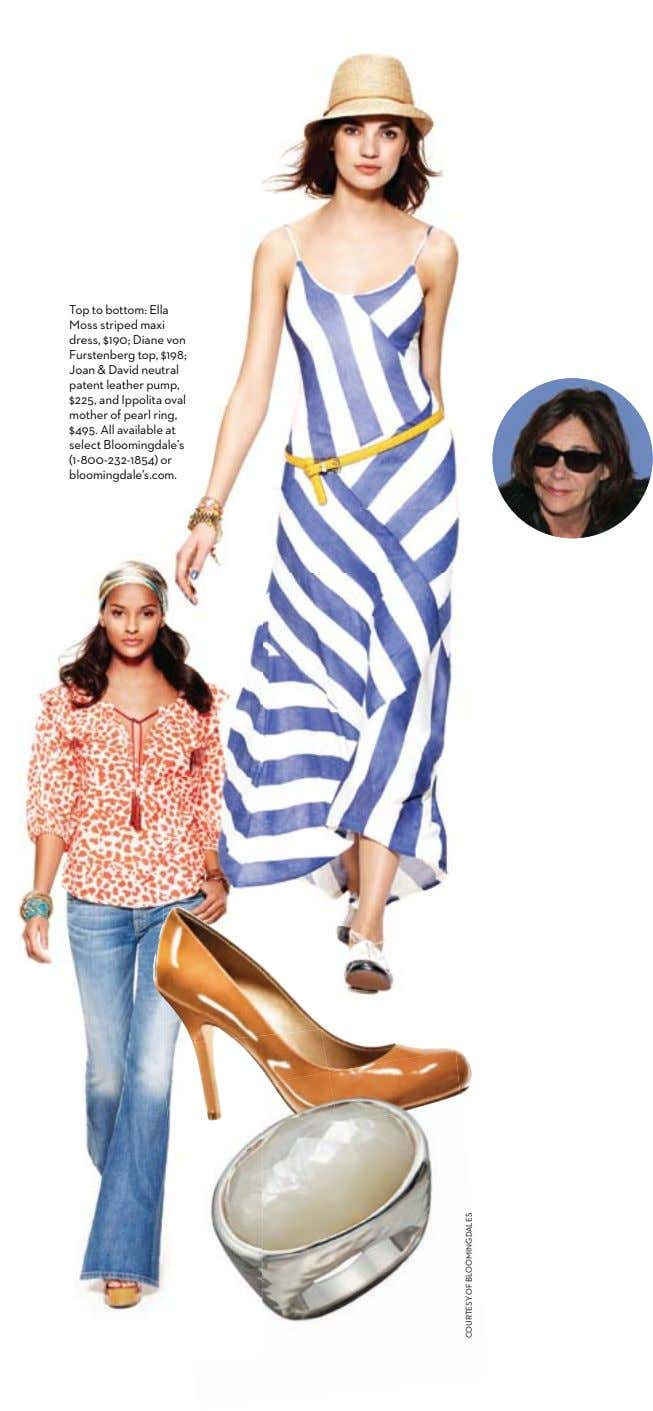 Top to bottom: Ella Moss striped maxi dress, $190; Diane von Furstenberg top, $198; Joan