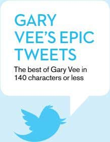GARY VEE'S EPIC TWEETS The best of Gary Vee in 140 characters or less