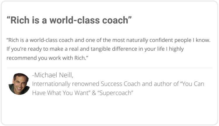 """Rich is a world-class coach"" ""Rich is a world-class coach and one of the most"