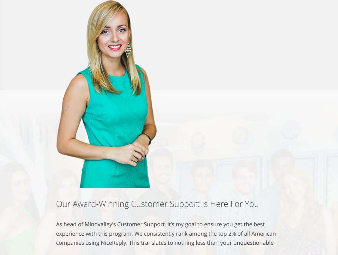 Our Award-Winning Customer Support Is Here For You As head of Mindvalley's Customer Support, it's