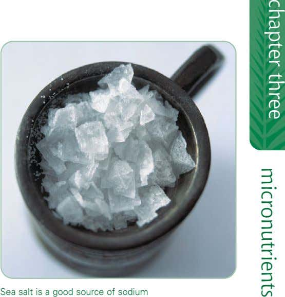 chapter three micronutrients Sea salt is a good source of sodium