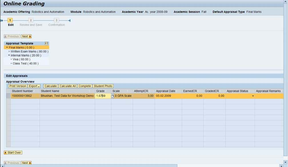 Management Appraisal Self-Service Cookbook Step 1: Edit In this step, appraisers can view/m odify/calculate