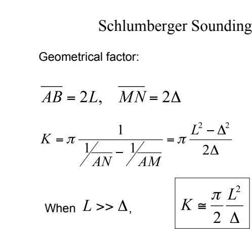Schlumberger Sounding Geometrical factor: When ,