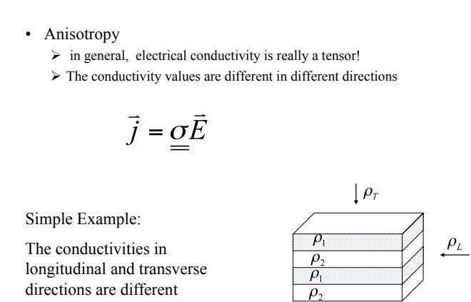 •   Anisotropy !   in general, electrical conductivity is really a tensor! !