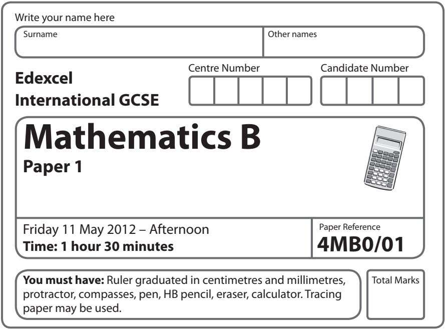 Write your name here Surname Other names Centre Number Candidate Number Edexcel International GCSE Mathematics