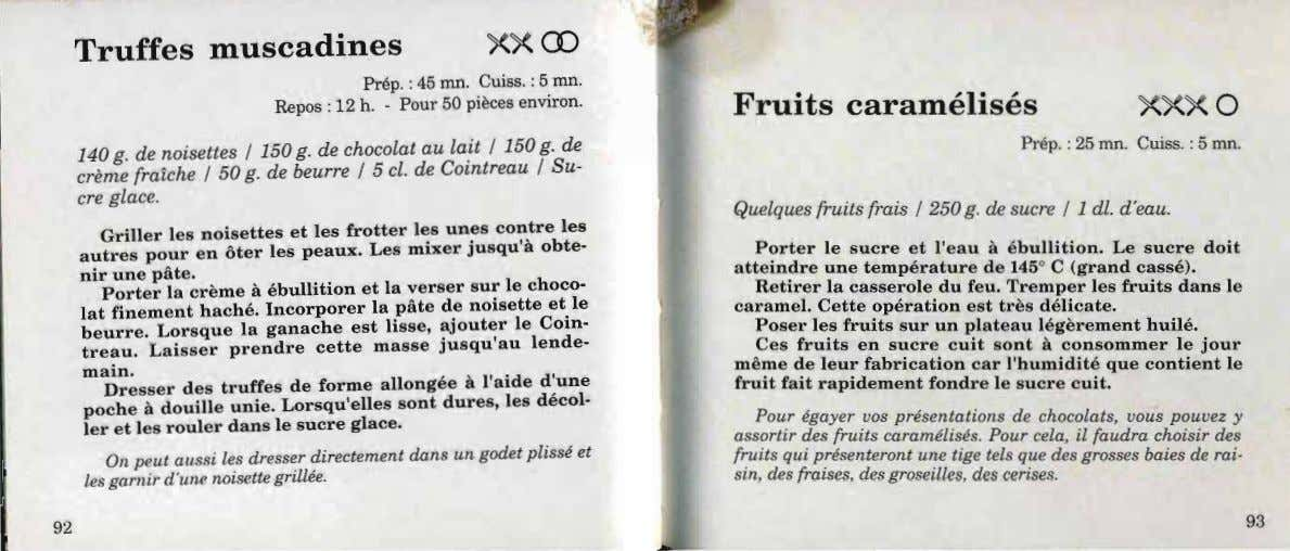 xx CO Truffes muscadines Prép. : 45 mn. Cuiss. : 5 mn. Repos : 12