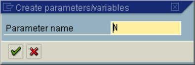 Create parameters/variables dialog box to be displayed. Note: A Parameter name (equal to the first character