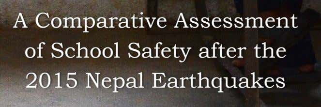 A Comparative Assessment of School Safety after the 2015 Nepal Earthquakes