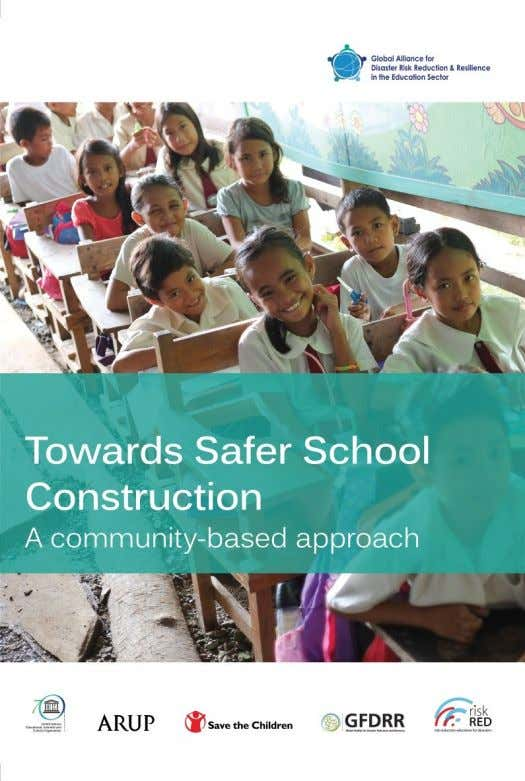 Safer School Construction: A Community - Based Approach . Figure 14. The 2015 publication Towards Safer