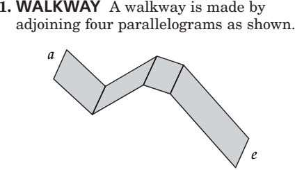 1. WALKWAY A walkway is made by adjoining four parallelograms as shown. a e