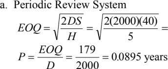 a. Periodic Review System 2 DS 2  2000  40 EOQ   