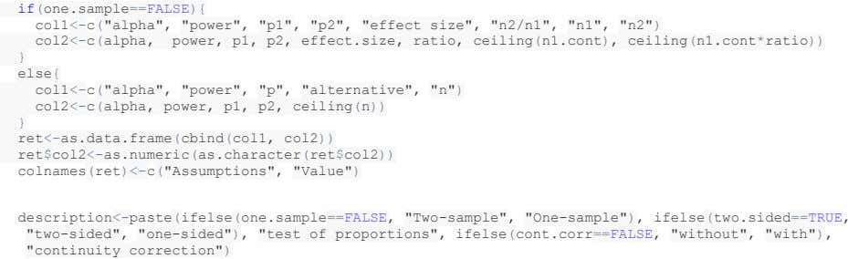 "if(one.sample==FALSE){ col1 <- c (""alpha"" , ""power"" , ""p1"" , ""p2"" , ""effect size"" , ""n2/n1"""