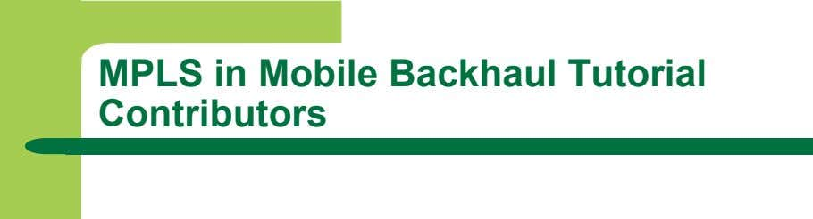 MPLS in Mobile Backhaul Tutorial Contributors